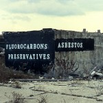 Fluorocarbons Preservatives Asbestos